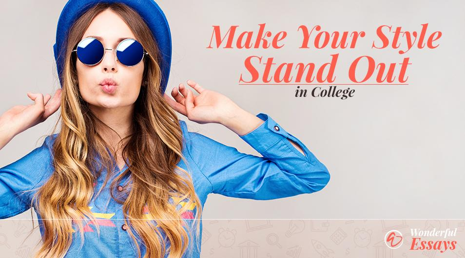College Fashion Tips to Stand Out From the Crowd