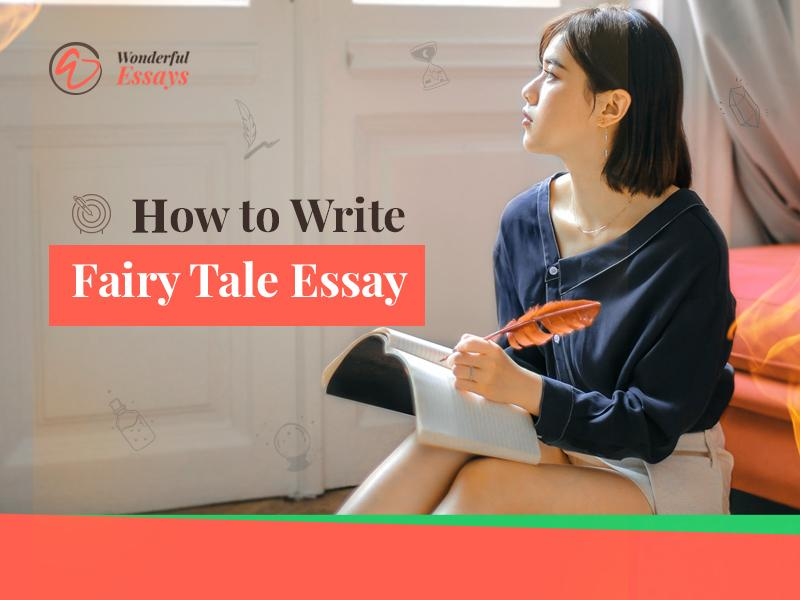 Writing a Modern Fairy Tale Essay Can Be Easier!